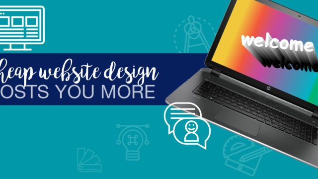 Cheap Website Design Costs you More